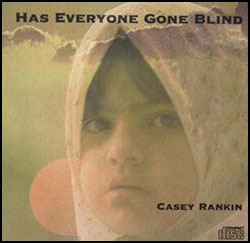 Has Everyone Gone Blind / Casey Rankin