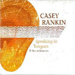 Speaking in Tongues / Casey Rankin